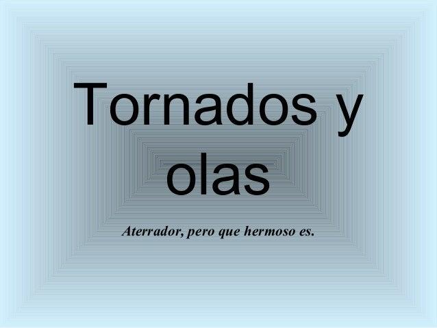 Tornados, olas, tormentas