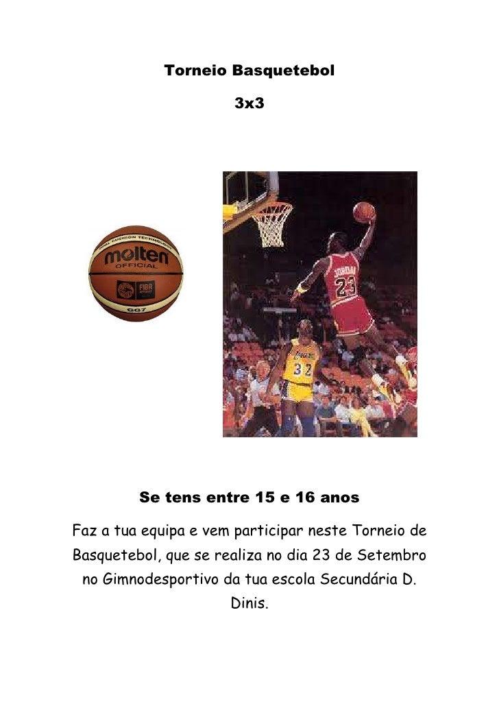 Torneio Basquetebol<br /> 3x3<br />230378020828000                                       <br />224790698500<br />Se tens e...