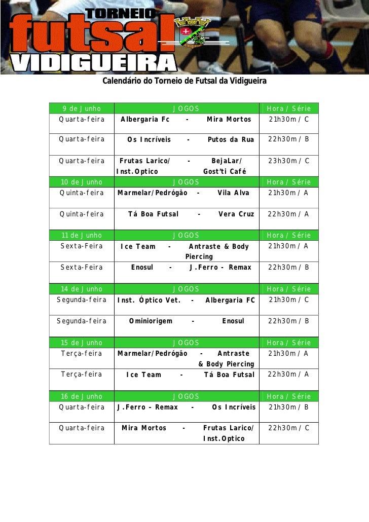 Calendário do Torneio de Futsal da Vidigueira    9 de Junho                       JOGOS                                Hor...