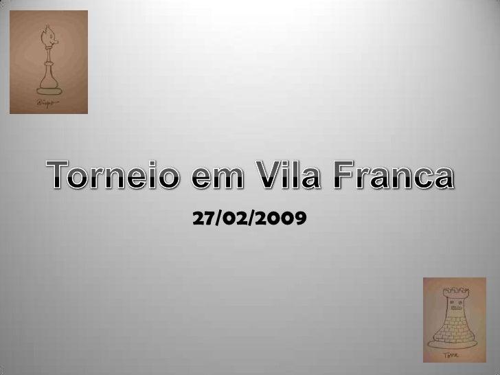 Torneio em Vila Franca<br />27/02/2009<br />