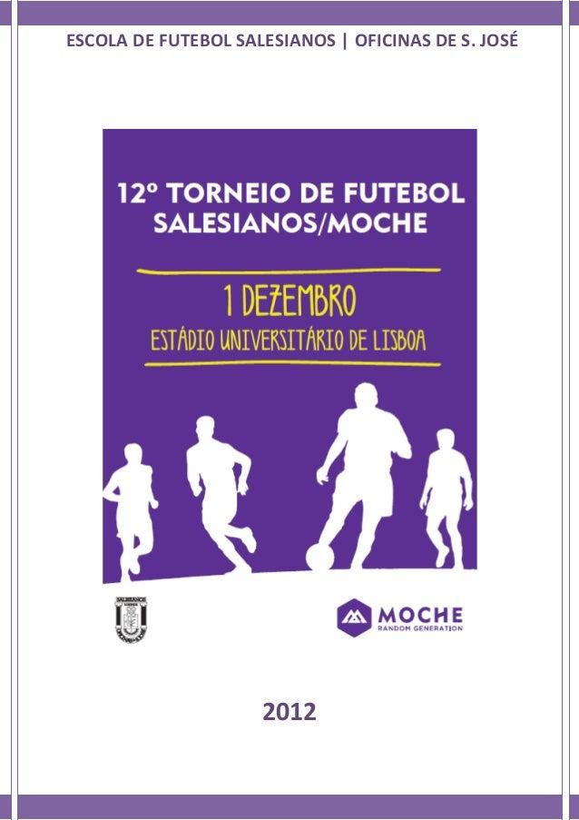 ESCOLA DE FUTEBOL SALESIANOS | OFICINAS DE S. JOSÉ                     2012