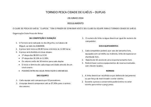 TORNEIO PESCA CIDADE DE ILHÉUS – DUPLAS 28 JUNHO 2014 REGULAMENTO O CLUBE DE PESCA DE ILHÉUS ´´CLUPESIL´´ TEM O PRAZER DE ...
