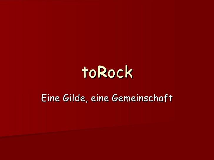 to R ock Eine Gilde, eine Gemeinschaft