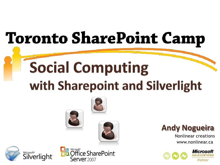 Toronto Share Point Camp 2009   Social Computing With Share Point & Silverlight   Andy Nogueira