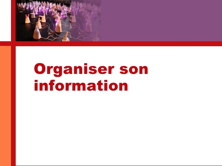 Organiser son information