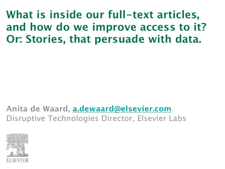 What is inside our full-text articles, and how do we improve access to it? Or: Stories, that persuade with data.     Anita...