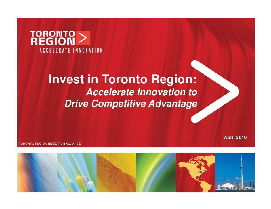 Invest in Toronto Region:                             Accelerate Innovation to                        Drive Competitive Ad...