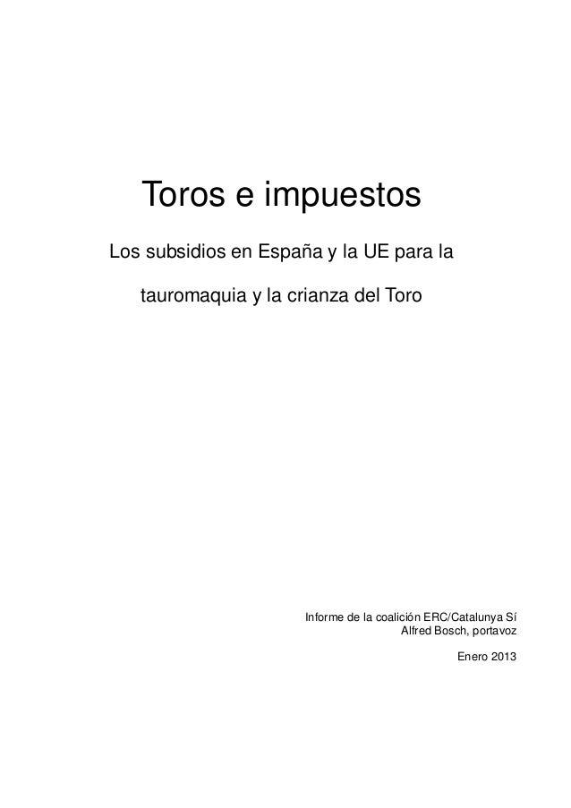 Toros e impuestos Los subsidios en España y la UE para la tauromaquia y la crianza del Toro Informe de la coalición ERC/Ca...