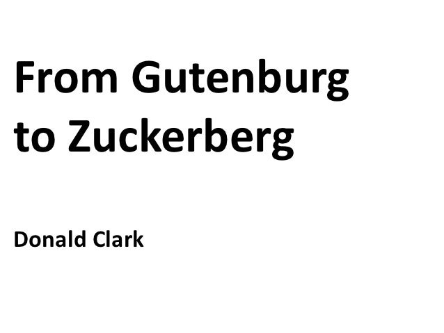 From Gutenburgto ZuckerbergDonald Clark