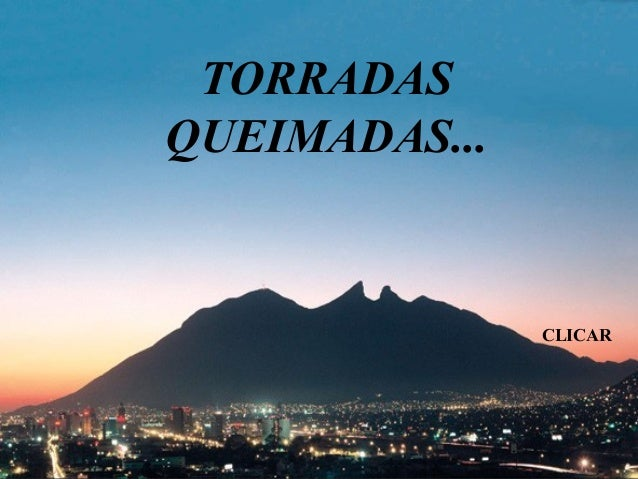 TORRADAS QUEIMADAS... CLICAR