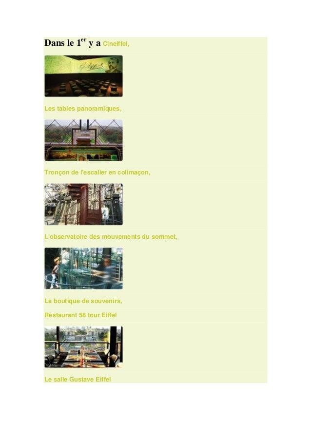 Dans le 1ery a Cineiffel,Les tables panoramiques,Tronçon de lescalier en colimaçon,Lobservatoire des mouvements du sommet,...