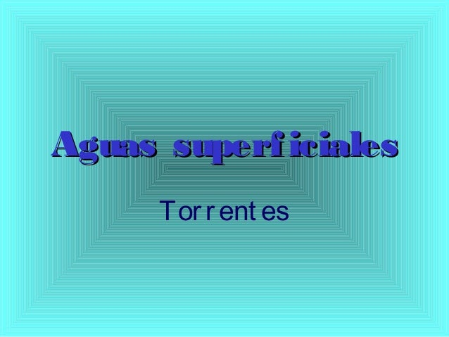 Aguas superficialesAguas superficiales Torrent es