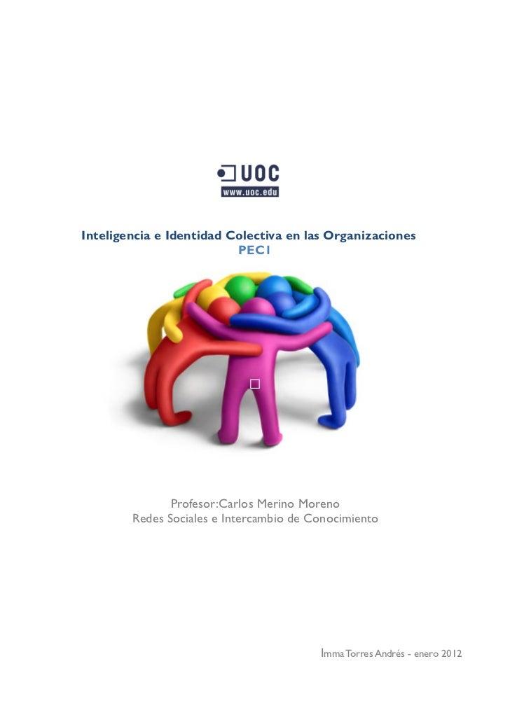 Inteligencia e Identidad Colectiva en las Organizaciones                          PEC1               Profesor:Carlos Merin...
