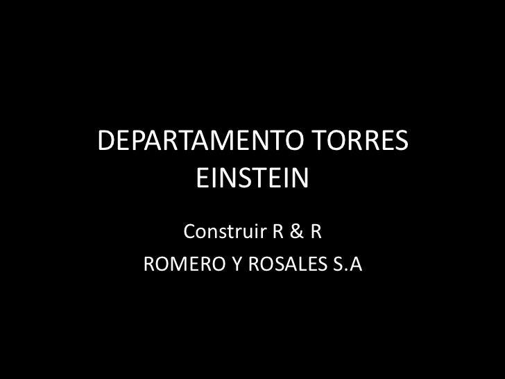 DEPARTAMENTO TORRES      EINSTEIN     Construir R & R  ROMERO Y ROSALES S.A