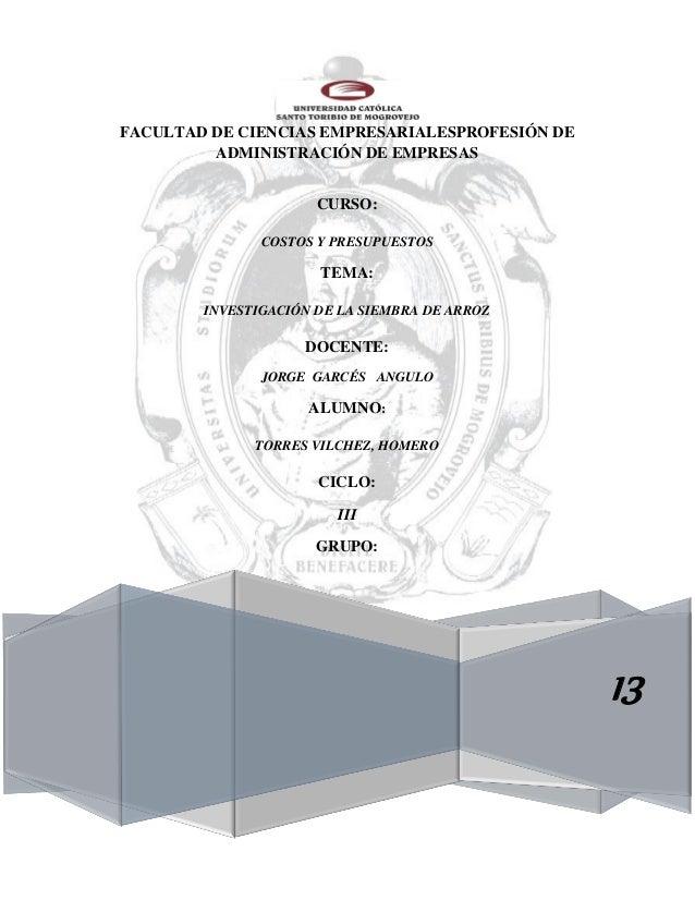 FACULTAD DE CIENCIAS EMPRESARIALESPROFESIÓN DE ADMINISTRACIÓN DE EMPRESAS 13 CURSO: COSTOS Y PRESUPUESTOS TEMA: INVESTIGAC...