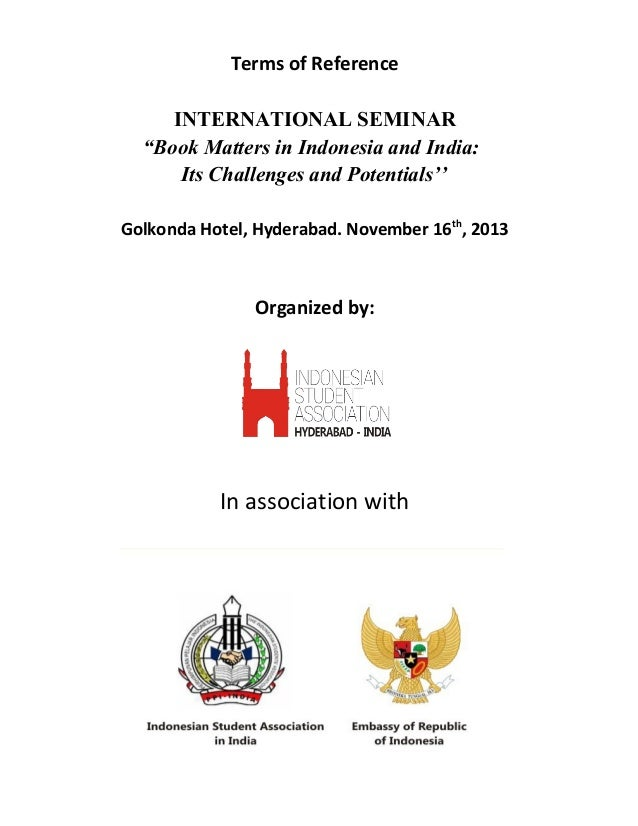 "Terms of Reference INTERNATIONAL SEMINAR ""Book Matters in Indonesia and India: Its Challenges and Potentials'' Golkonda Ho..."
