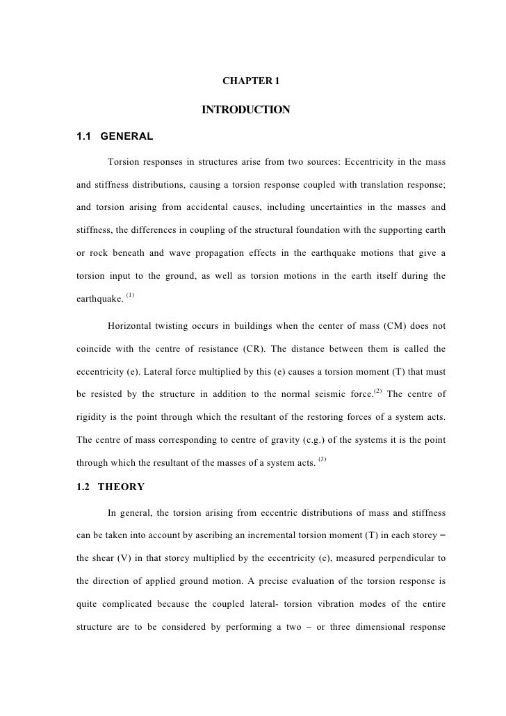 CHAPTER 1                               INTRODUCTION1.1 GENERAL        Torsion responses in structures arise from two sour...