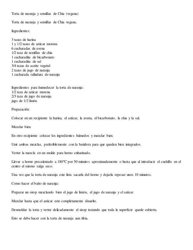 Torta de naranja y semillas de Chia (vegana) Torta de naranja y semillas de Chia vegana. Ingredientes: 3 tazas de harina 1...