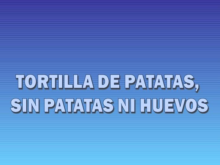Tortilla de patatas... ¡sin patatas!