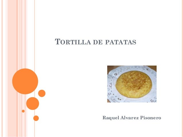 TORTILLA DE PATATAS  Raquel Alvarez Pisonero