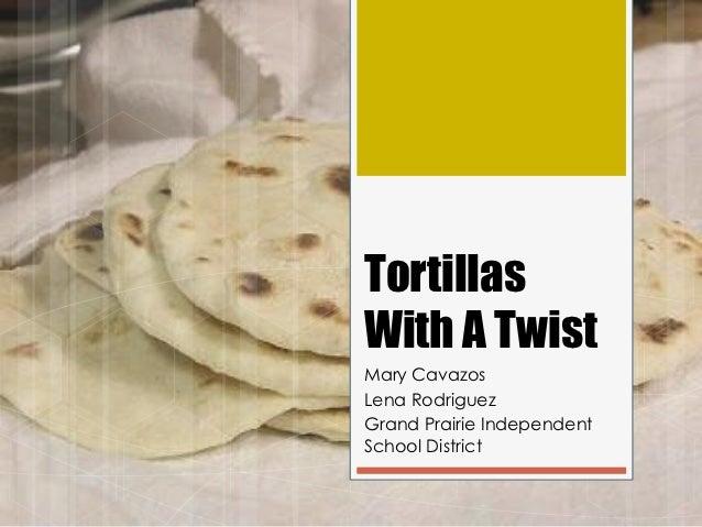 Tortillas witha Twist