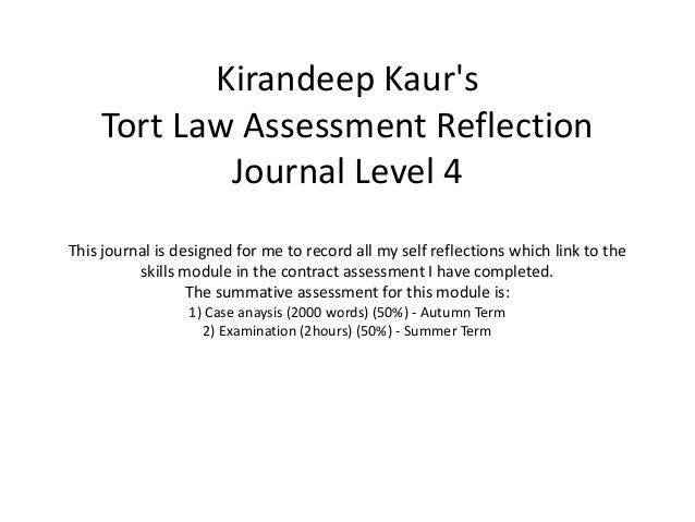 Kirandeep KaursTort Law Assessment ReflectionJournal Level 4This journal is designed for me to record all my self reflecti...