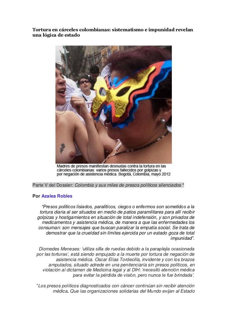 Tortura en cárceles colombianas: sistematismo e impunidad revelanuna lógica de estadoParte V del Dossier: Colombia y sus m...