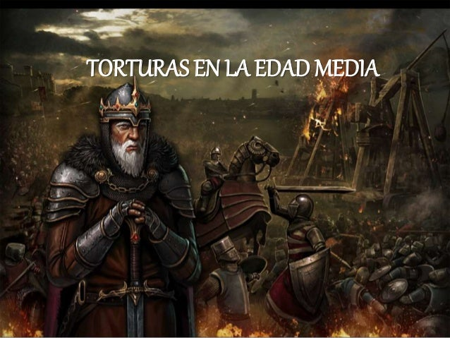 TORTURAS EN LA EDAD MEDIA