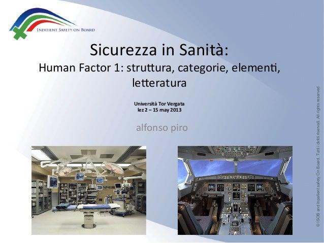 Sicurezza in Sanità: Human Factor 1: stru4ura, categorie, elemen8, le4eratura   Università Tor ...