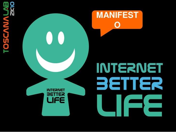 Internet Better Live MANIFESTO