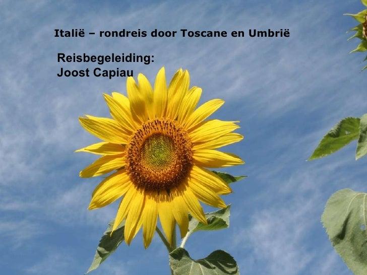 Italië – rondreis door Toscane en Umbrië Reisbegeleiding: Joost Capiau