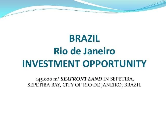 BRAZIL      Rio de JaneiroINVESTMENT OPPORTUNITY   145.000 m2 SEAFRONT LAND IN SEPETIBA,SEPETIBA BAY, CITY OF RIO DE JANEI...