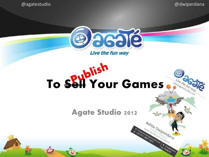 Agate Studio - To (sell) publish your games