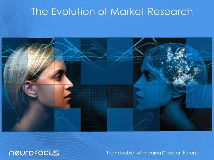 The Evolution of Market Research              Thom Noble, Managing Director, Europe