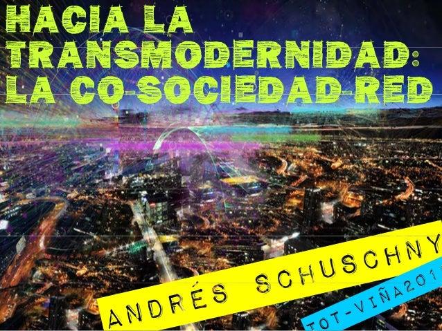 Hacia laTransmodernidad:TransmodernidadLa Co-Sociedad-RED