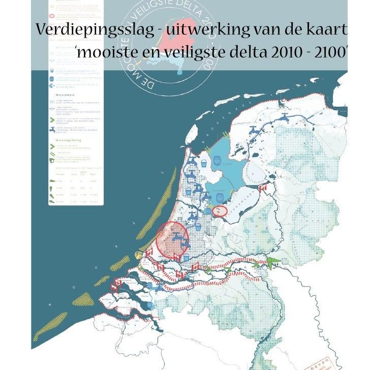 Verdiepingsslag - uitwerking van de kaart      'mooiste en veiligste delta 2010 - 2100'