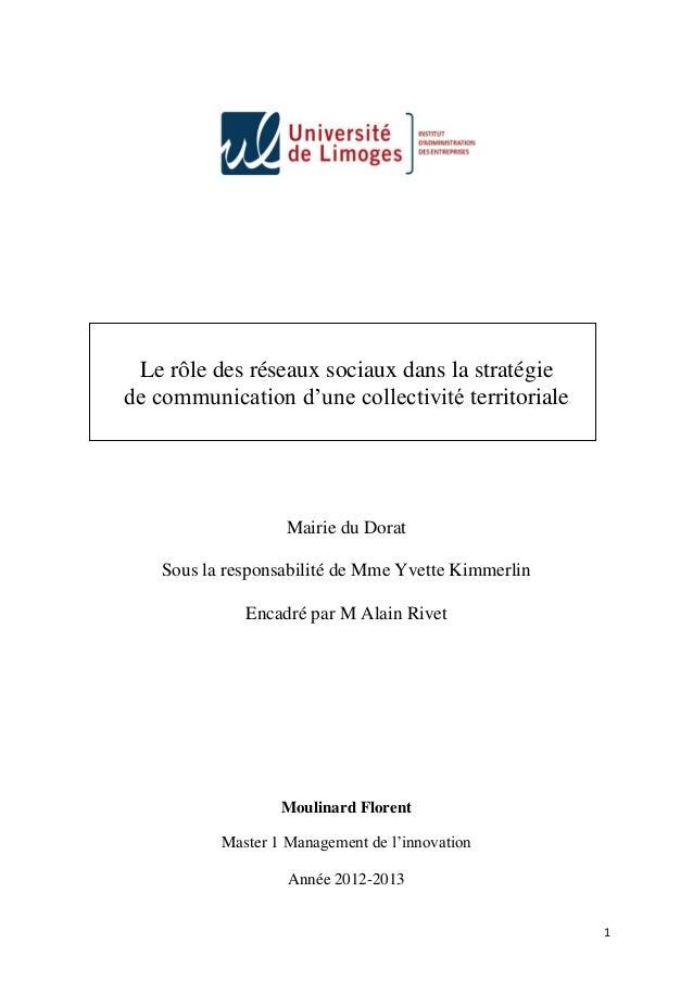 1 Le rôle des réseaux sociaux dans la stratégie de communication d'une collectivité territoriale Mairie du Dorat Sous la r...