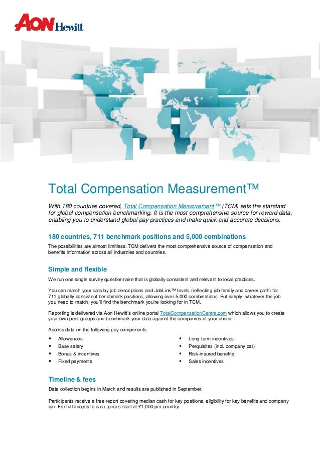 Total Compensation Measurement™ With 180 countries covered, Total Compensation Measurement™ (TCM) sets the standard for gl...