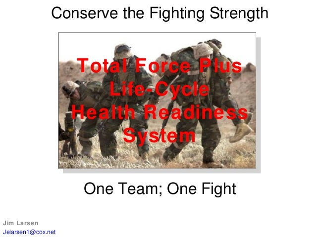 Conserve the Fighting Strength                    Total Force Plus                       Life-Cycle                    Hea...