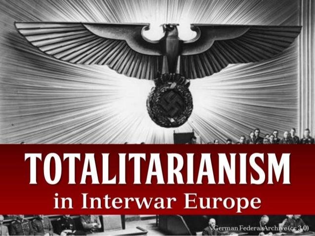 Totalitarianism in Interwar Europe (Causes of World War II)