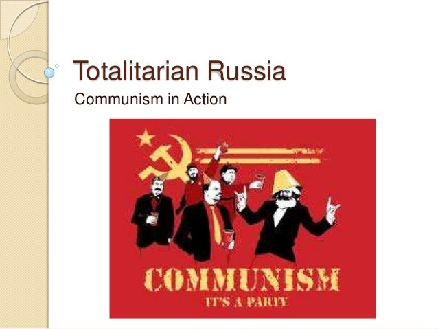 Totalitarian Russia Communism in Action