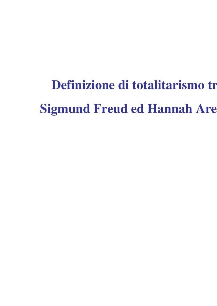 Definizione di totalitarismo traSigmund Freud ed Hannah Arendt
