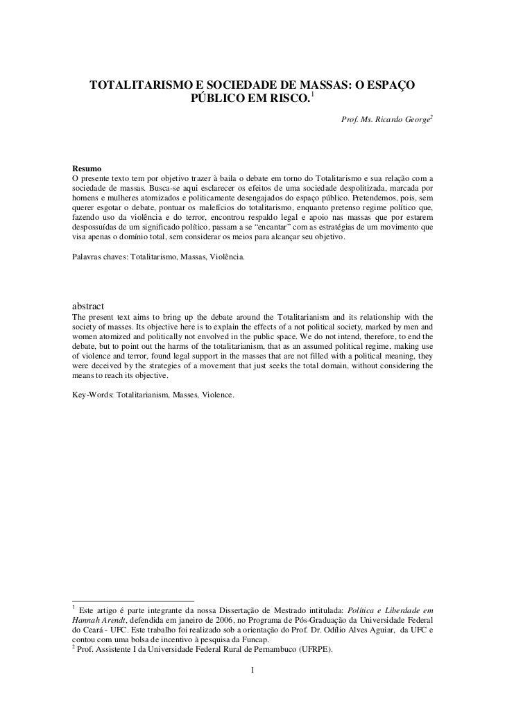 TOTALITARISMO E SOCIEDADE DE MASSAS: O ESPAÇO                  PÚBLICO EM RISCO.1                                         ...