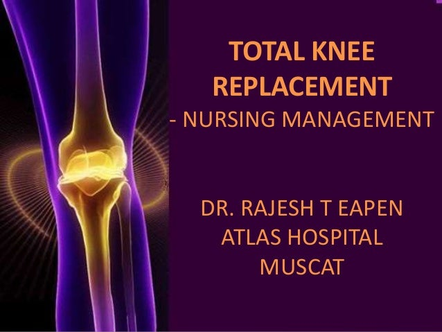 care plan total knee replacement After more than 6 months of severe pain in the left knee, the growth of a mass along the anterior aspect of the left knee, and limitation of motion of the left knee, the decision was made that the patient undergo left total knee arthroplasy and excision of the left knee mass | medical history:consistent with gout of the left and right knees.