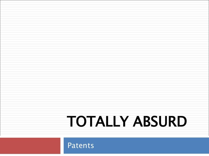 TOTALLY ABSURD Patents
