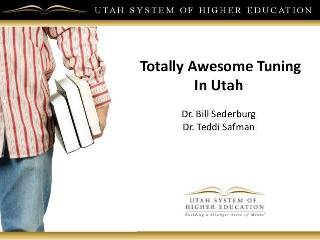 Totally Awesome Tuning In Utah Dr. Bill Sederburg Dr. Teddi Safman