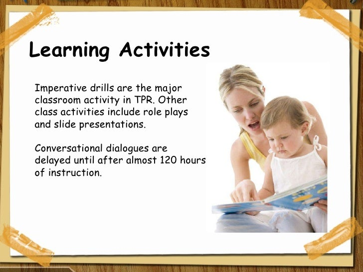 total physical response method and spanish essay Overview of english language teaching methods and theories for example, young learners normally learn best with the total physical response method.