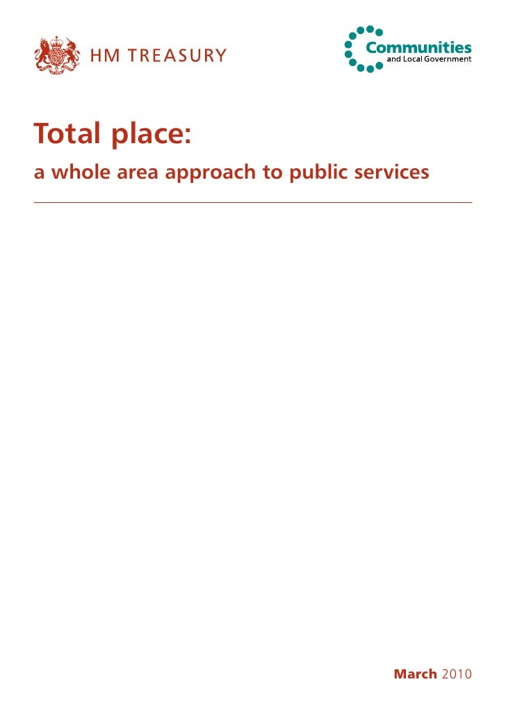 Total place: a whole area approach to public services                                         March 2010