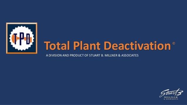Total Plant Deactivation slideshow