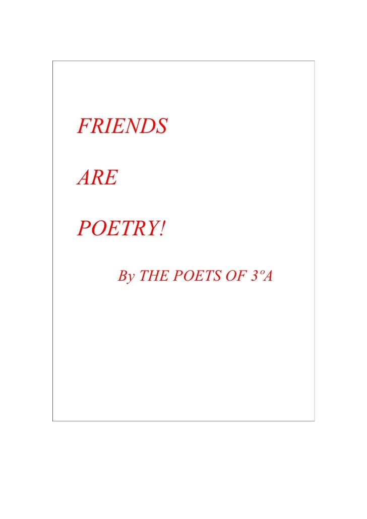 FRIENDS  ARE  POETRY!        By THE POETS OF 3ºA